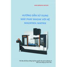 Hệ điều hành Mazatrol Matrix khi vận hành máy CNC Mazak đời mới