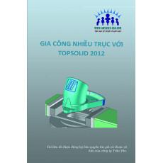 Giáo trình gia công nhiều trục trên phần mềm TopSolid