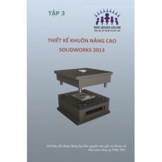 Lý thuyết và thực hành thiết kế khuôn nâng cao trên SolidWorks 2013