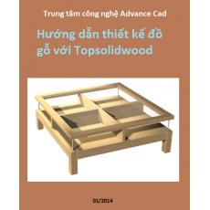 Hướng dẫn thiết kế TOPSOLIDWOOD-Lĩnh vực gỗ